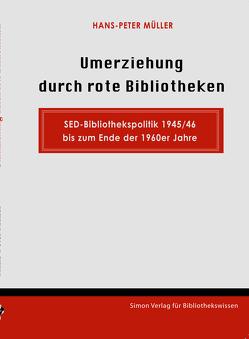 Umerziehung durch rote Bibliotheken von Müller,  Hans Peter