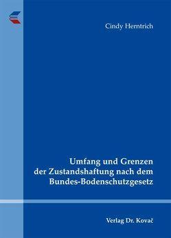 Umfang und Grenzen der Zustandshaftung nach dem Bundes-Bodenschutzgesetz von Herntrich,  Cindy