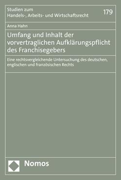 Umfang und Inhalt der vorvertraglichen Aufklärungspflicht des Franchisegebers von Hahn,  Anna