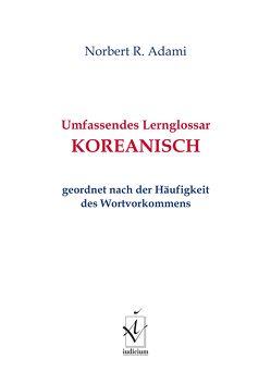 Umfassendes Lernglossar Koreanisch von Adami,  Norbert R.