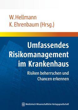 Umfassendes Risikomanagement im Krankenhaus von Ehrenbaum,  Karl, Hellmann,  Wolfgang