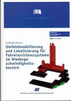 Umfeldmodellierung und Lokalisierung für Fahrerassistenzsysteme im Niedergeschwindigkeitsbereich von Heigele,  Christian, Schramm,  Dieter