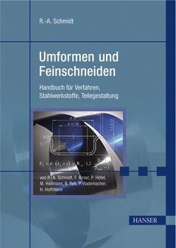 Umformen und Feinschneiden von Birzer,  Franz, Buderus Edelstahl Band GmbH, Feintool Technologie AG Lyss, Hoesch Hohenlimburg GmbH, Schmidt,  Rolf A