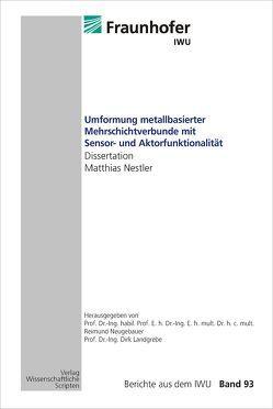Umformung metallbasierter Mehrschichtverbunde mit Sensor- und Aktorfunktionalität von Nestler, Matthias, Neugebauer, Reimund