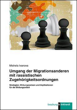 Umgang der Migrationsanderen mit rassistischen Zugehörigkeitsordnungen von Ivanova,  Mishela