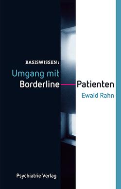 Umgang mit Borderline-Patienten von Rahn,  Ewald