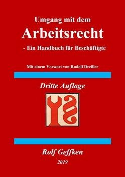 Umgang mit dem Arbeitsrecht – Dritte Auflage von Geffken,  Dr. Rolf