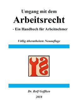 Umgang mit dem Arbeitsrecht von Geffken,  Dr. Rolf