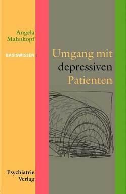 Umgang mit depressiven Patienten von Mahnkopf,  Angela