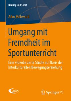 Umgang mit Fremdheit im Sportunterricht von Möhwald,  Aiko