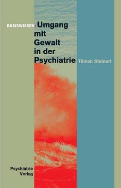 Umgang mit Gewalt in der Psychiatrie von Steinert,  Tilmann