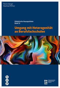 Umgang mit Heterogenität an Berufsfachschulen (E-Book) von Berger,  Martin, Pfiffner,  Prof. Dr. Manfred