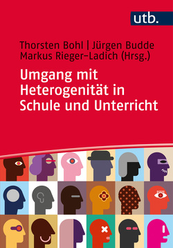 Umgang mit Heterogenität in Schule und Unterricht von Bohl,  Thorsten, Budde,  Juergen, Rieger-Ladich,  Markus