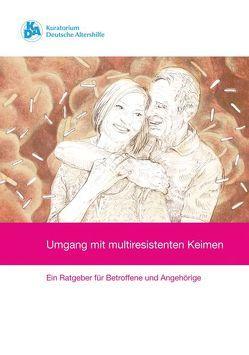 Umgang mit multiresistenten Keimen von Freund,  Kerstin, Rutenkröger,  Heiko