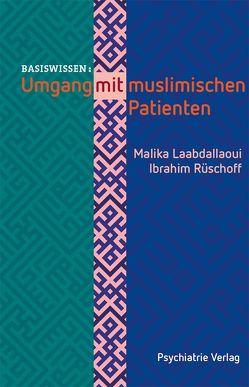 Umgang mit muslimischen Patienten von Laabdallaoui,  Malika, Rüschoff,  Ibrahim S