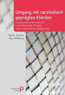 Umgang mit narzisstisch geprägten Klienten von Sachse,  Rainer, Walburg,  Marc