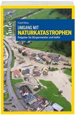 Umgang mit Naturkatastrophen von Rudolf-Miklau,  Florian