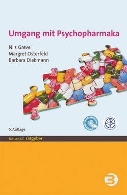 Umgang mit Psychopharmaka von Diekmann,  Barbara, Greve,  Nils, Osterfeld,  Margret