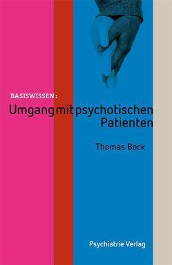 Umgang mit psychotischen Patienten von Bock,  Thomas