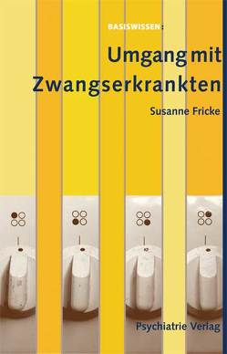 Umgang mit zwangserkrankten Menschen von Fricke,  Susanne