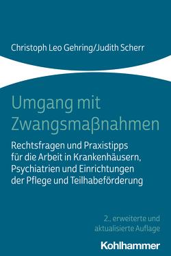 Umgang mit Zwangsmaßnahmen von Gehring,  Christoph Leo, Scherr,  Judith