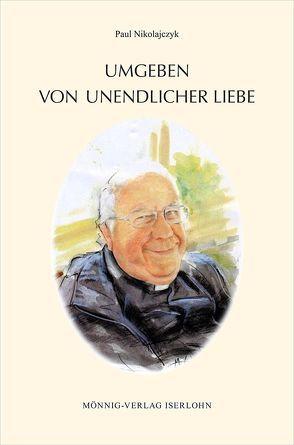 UMGEBEN VON UNENDLICHER LIEBE von Nikolajczyk,  Paul, Widmayer,  Manfred