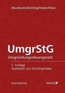 UmgrStG Umgründungssteuergesetz von Huber,  Paul, Khun,  Wolfgang, Wundsam,  Walter, Zöchling,  Hans