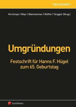 Umgründungen von Kirchmayr-Schliesselberger,  Sabine, Mayr,  Gunter, Oberhammer,  Paul, Rüffler,  Friedrich, Torggler,  Ulrich