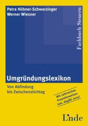 Umgründungslexikon von Hübner-Schwarzinger,  Petra, Wiesner,  Werner