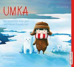 Umka. Die Geschichte einer ganz besonderen Freundschaft von Jablonka,  Christoph, Jakowlew,  Juri, Rausch,  Beate
