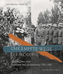 Umkämpfte Wege der Moderne von Götzmann,  Jutta, Nitz,  Wenke