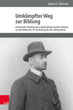 Umkämpfter Weg zur Bildung von Brunnbauer,  Ulf, Maniero,  Arpine A., Schulze Wessel,  Martin