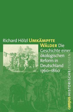 Umkämpfte Wälder von Hölzl,  Richard