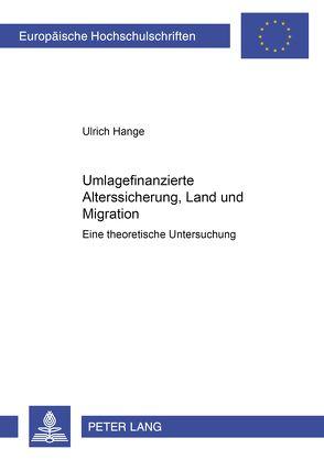 Umlagefinanzierte Alterssicherung, Land und Migration von Hange,  Ulrich