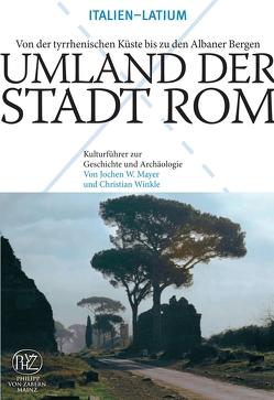 Umland der Stadt Rom von Mayer,  Jochen, Winkle,  Christian