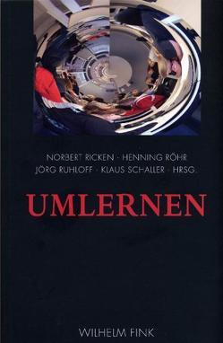 Umlernen von Ricken,  Norbert, Röhr,  Henning, Ruhloff,  Jörg, Schaller,  Klaus