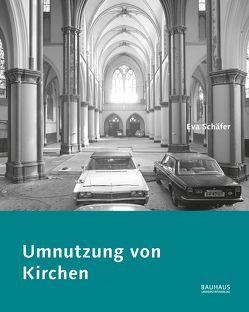 Umnutzung von Kirchen von Schäfer,  Eva