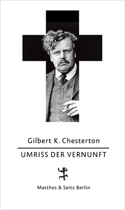 Umriss der Vernunft von Chesterton,  Gilbert Keith, Voth,  Julian