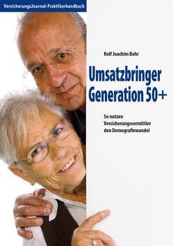 Umsatzbringer Generation 50+ von Bohr,  Rolf J