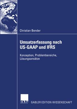 Umsatzerfassung nach US-GAAP und IFRS von Bender,  Christian