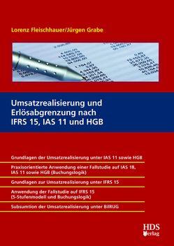 Umsatzrealisierung und Erlösabgrenzung nach IFRS 15, IAS 11 und HGB von Fleischhauer,  Lorenz, Grabe,  Jürgen