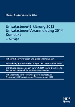 Umsatzsteuer-Erklärung 2013/Umsatzsteuer-Voranmeldung 2014 Kompakt von Deutsch,  Markus, Lähn,  Annette