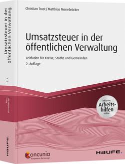 Umsatzsteuer in der öffentlichen Verwaltung – inkl. Arbeitshilfen online von Menebröcker,  Matthias, Trost,  Christian
