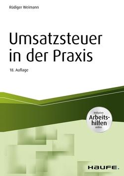 Umsatzsteuer in der Praxis – inkl. Arbeitshilfen online von Weimann,  Rüdiger