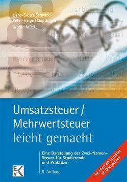 Umsatzsteuer /Mehrwertsteuer – leicht gemacht von Hauptmann,  Peter-Helge, Mücke,  Stefan, Schwind,  Hans-Dieter