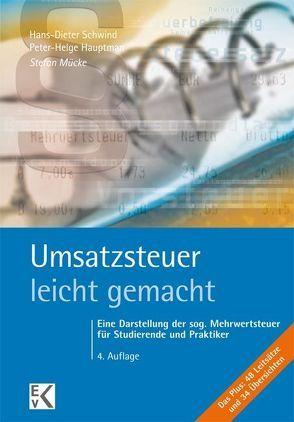 Umsatzsteuer – leicht gemacht von Hauptmann,  Peter-Helge, Mücke,  Stefan, Schwind,  Hans-Dieter