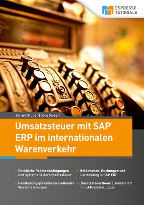 Umsatzsteuer mit SAP ERP im internationalen Warenverkehr von Siebert,  Jörg, Stuber,  Jürgen