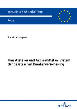 Umsatzsteuer und Arzneimittel im System der gesetzlichen Krankenversicherung von Kleinpeter,  Saskia