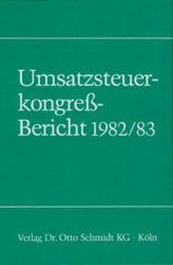 Umsatzsteuerkongress-Bericht 1982/83 von Lohse,  Christian, Schöll,  Werner