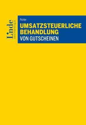 Umsatzsteuerliche Behandlung von Gutscheinen von Pichler,  Jacqueline
